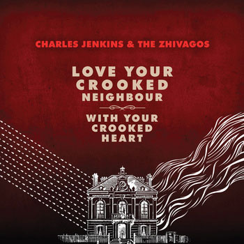 Love Your Crooked Neighbour With Your Crooked Heart
